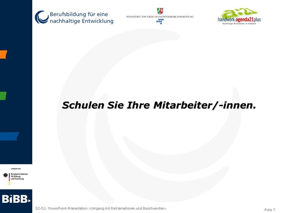 S2-D1: PowerPoint-Präsentation »Umgang mit Reklamationen und Beschwerden« Folie 8 Werten Sie die Beschwerden regelmäßig in Mitarbeiterbesprechungen aus!