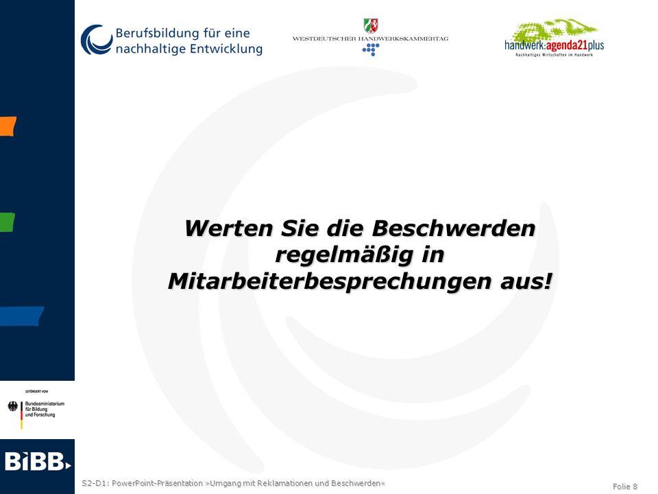 S2-D1: PowerPoint-Präsentation »Umgang mit Reklamationen und Beschwerden« Folie 9 Besser vorbeugen als streiten.