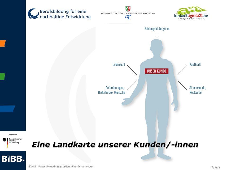 S2-A1: PowerPoint-Präsentation »Kundenanalyse« Folie 3 Eine Landkarte unserer Kunden/-innen