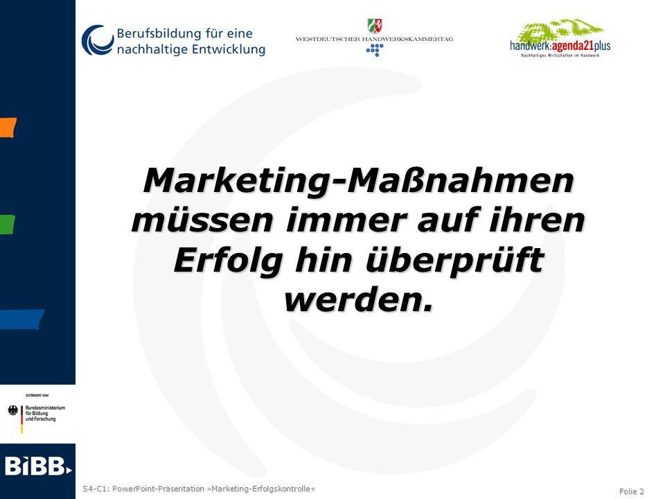 S4-C1: PowerPoint-Präsentation »Marketing-Erfolgskontrolle« Folie 2 Marketing-Maßnahmen müssen immer auf ihren Erfolg hin überprüft werden.