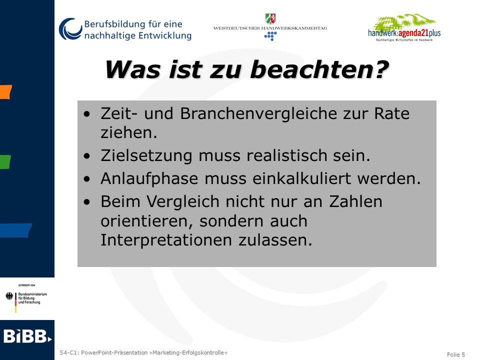 S4-C1: PowerPoint-Präsentation »Marketing-Erfolgskontrolle« Folie 5 Was ist zu beachten? Zeit- und Branchenvergleiche zur Rate ziehen. Zielsetzung mus