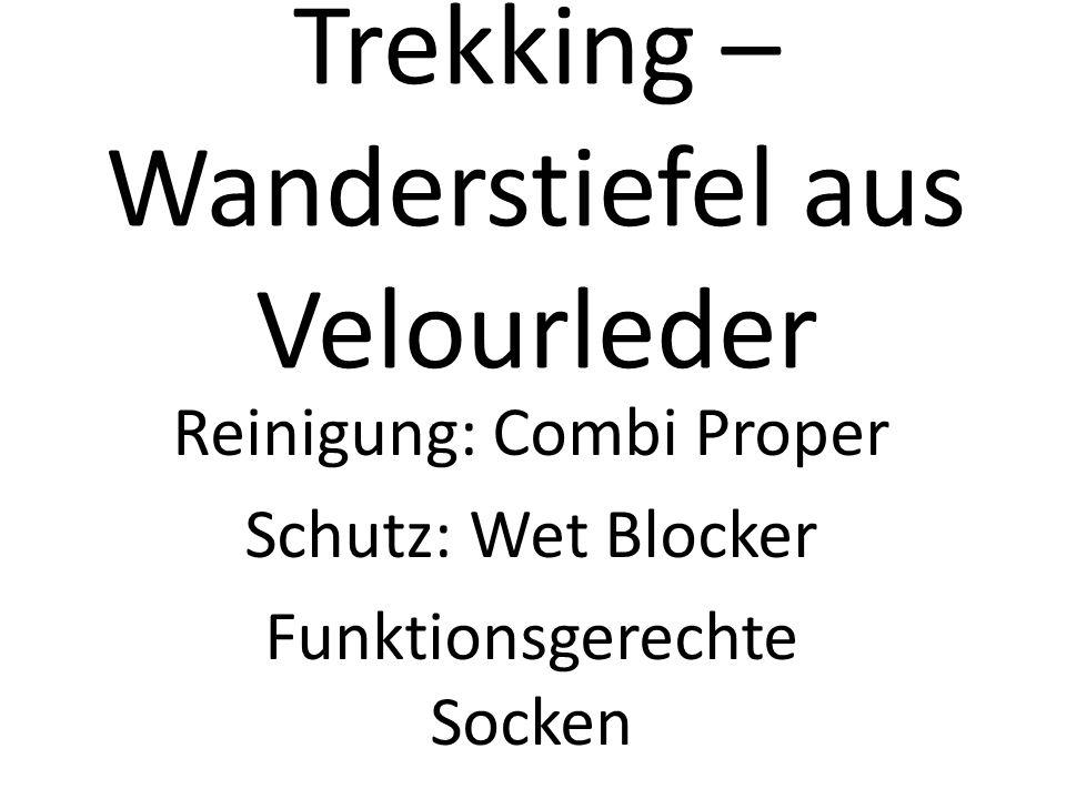 Trekking – Wanderstiefel aus Velourleder Reinigung: Combi Proper Schutz: Wet Blocker Funktionsgerechte Socken