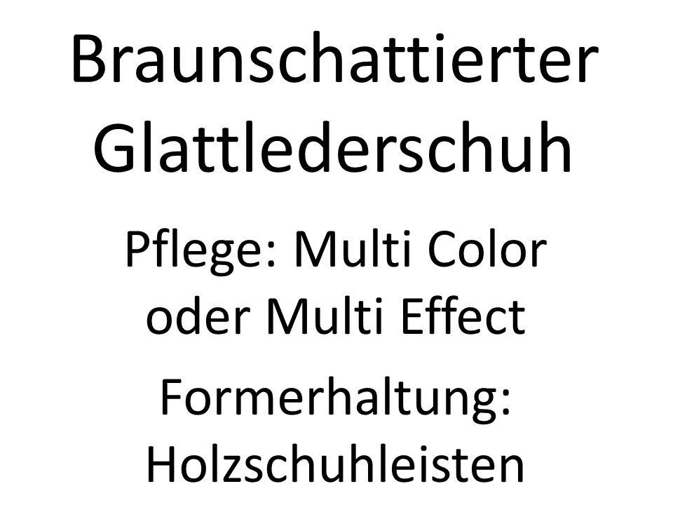 Braunschattierter Glattlederschuh Pflege: Multi Color oder Multi Effect Formerhaltung: Holzschuhleisten
