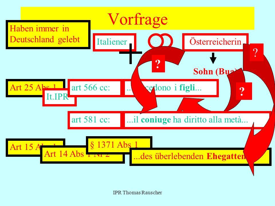 IPR Thomas Rauscher Vorfrage ItalienerÖsterreicherin Haben immer in Deutschland gelebt Sohn (Bua) Art 25 Abs 1 It.IPR art 566 cc:...succedono i figli...