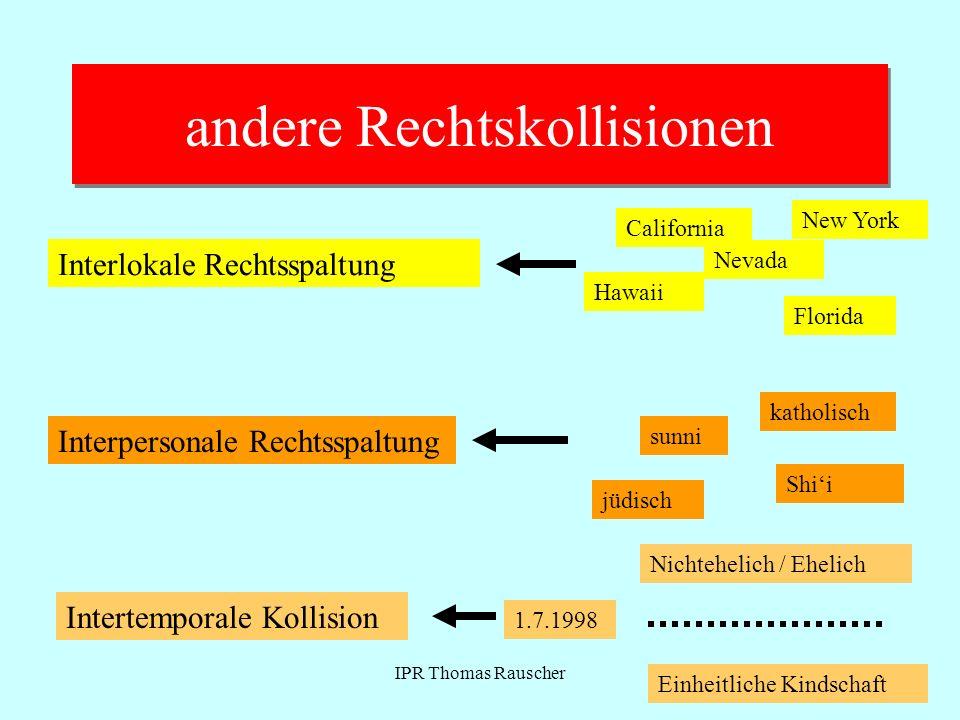 IPR Thomas Rauscher Bezeichnung der maßgeblichen Teilrechtsordnung durch deutsches IPR Art 4 Abs 3 S 1 Hs 2 Deutsche Sachnormverweisung Bezeichnung bezeichnete materielle Teilrechtsordnung Deutsche Gesamtverweisung Kein einheitliches fremdes IPR Bezeichnung bezeichnete IPR- Teilrechtsordnung einheitliches IPR nimmt Verweisung an Bezeichnung streitig Vom fremden Recht bestimmte materielle Teilrechtsordnung
