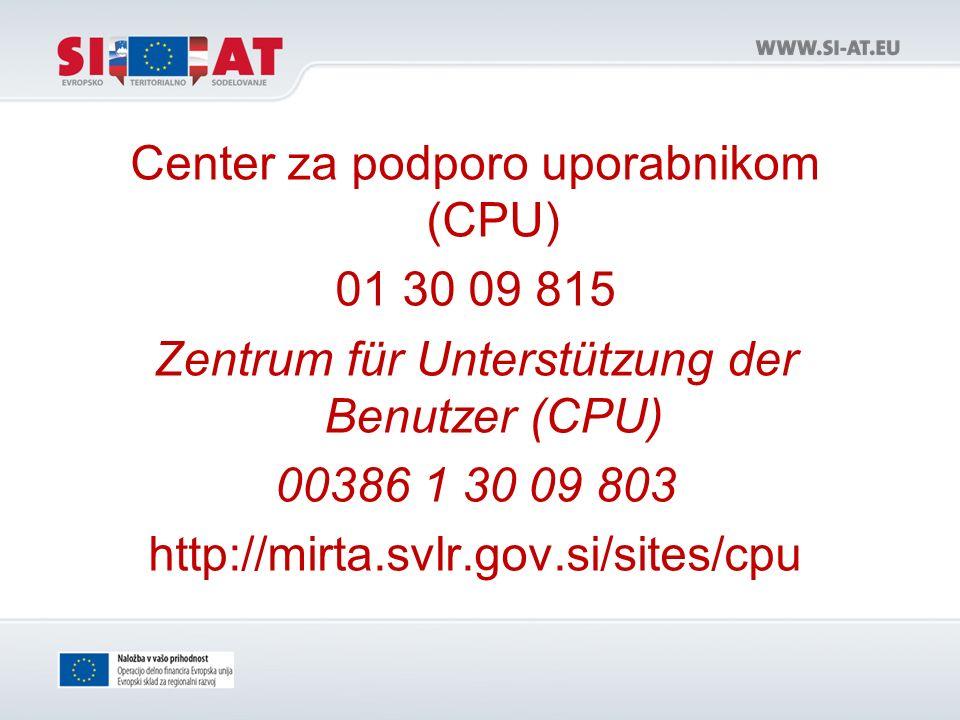Center za podporo uporabnikom (CPU) 01 30 09 815 Zentrum für Unterstützung der Benutzer (CPU) 00386 1 30 09 803 http://mirta.svlr.gov.si/sites/cpu