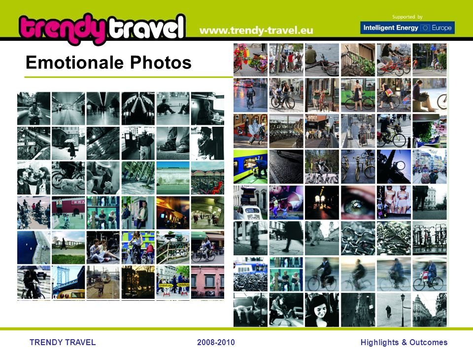 Highlights & OutcomesTRENDY TRAVEL2008-2010 Emotionale Photos