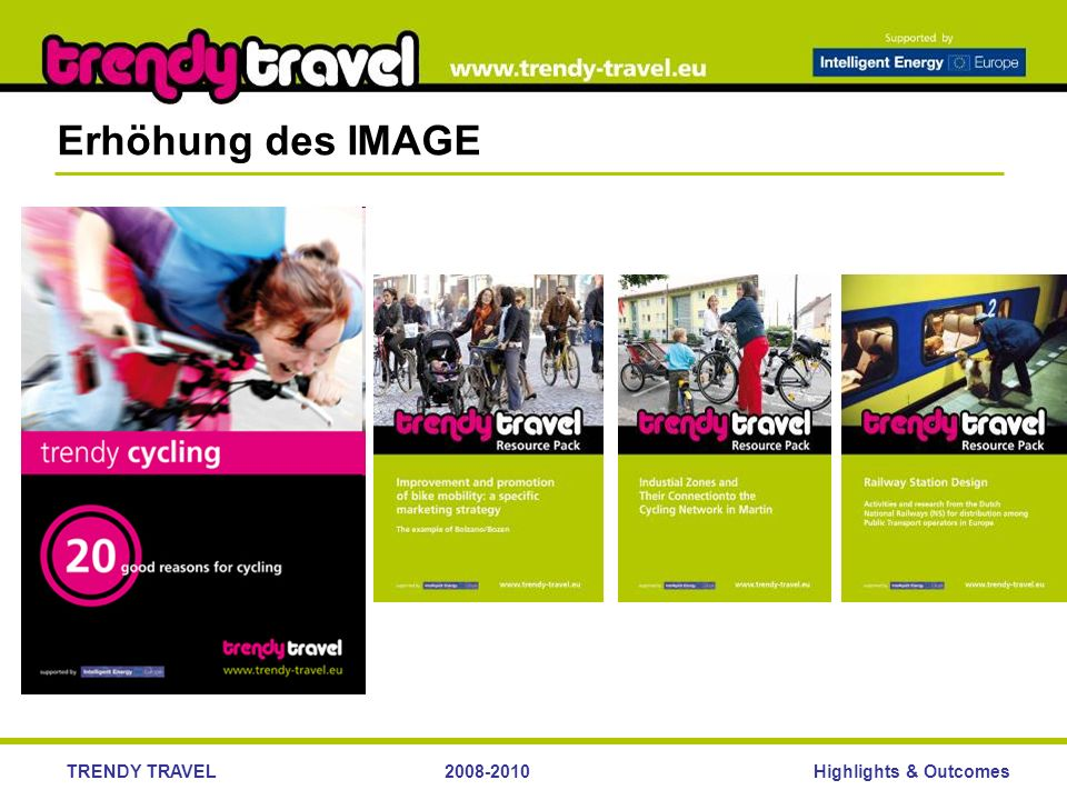 Highlights & OutcomesTRENDY TRAVEL2008-2010 Erhöhung des IMAGE