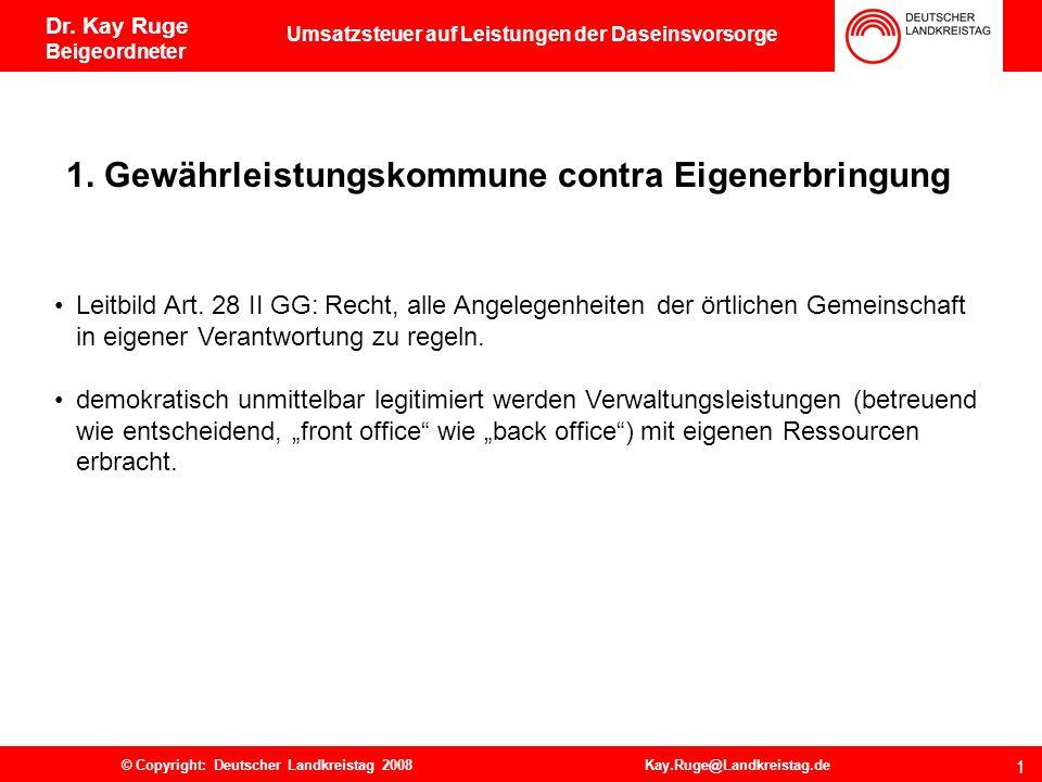 Deutscher Landkreistag Ulrich-von-Hassell-Haus Lennéstraße 11 D-10785 Berlin 0 Dr. Kay Ruge Beigeordneter Umsatzsteuer auf Leistungen der Daseinsvorso