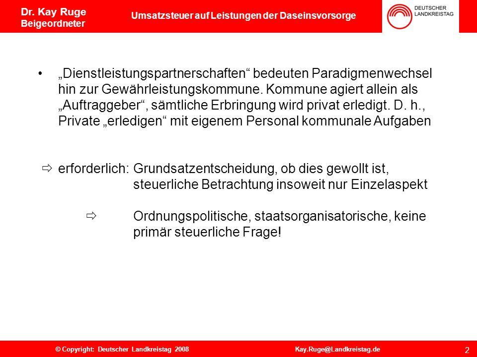Dr. Kay Ruge Beigeordneter 1. Gewährleistungskommune contra Eigenerbringung Leitbild Art. 28 II GG: Recht, alle Angelegenheiten der örtlichen Gemeinsc