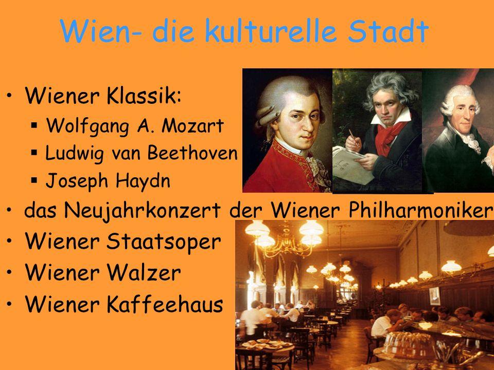 Wien- die kulturelle Stadt Wiener Klassik: Wolfgang A. Mozart Ludwig van Beethoven Joseph Haydn das Neujahrkonzert der Wiener Philharmoniker Wiener St