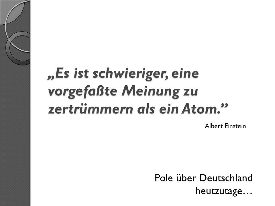 Es ist schwieriger, eine vorgefaßte Meinung zu zertrümmern als ein Atom.Es ist schwieriger, eine vorgefaßte Meinung zu zertrümmern als ein Atom.