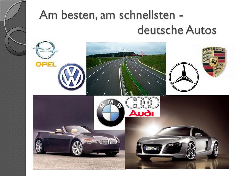 Am besten, am schnellsten - deutsche Autos