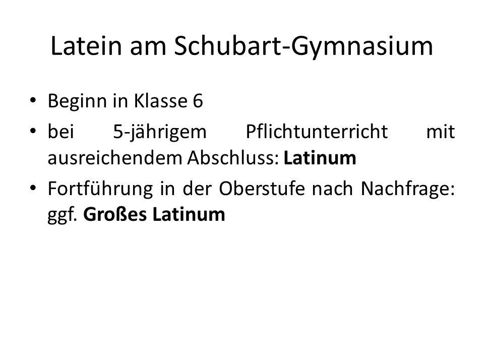 Latein am Schubart-Gymnasium Beginn in Klasse 6 bei 5-jährigem Pflichtunterricht mit ausreichendem Abschluss: Latinum Fortführung in der Oberstufe nac