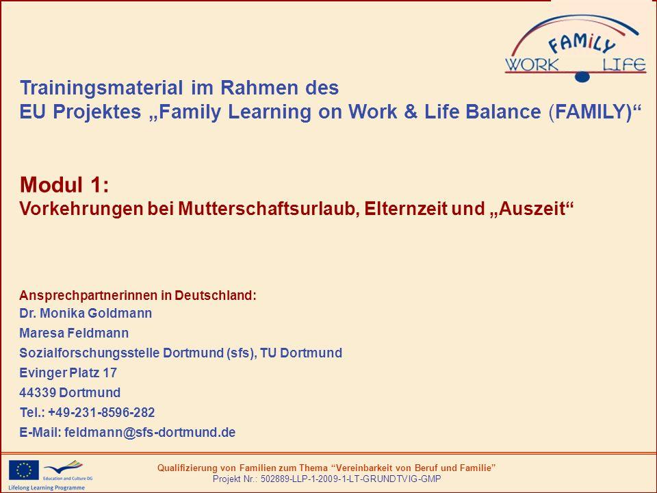 Qualifizierung von Familien zum Thema Vereinbarkeit von Beruf und Familie Projekt Nr.: 502889-LLP-1-2009-1-LT-GRUNDTVIG-GMP Trainingsmaterial im Rahme