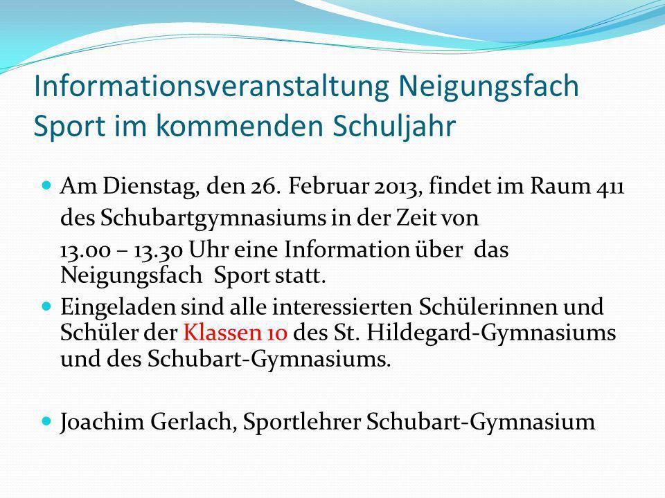 Informationsveranstaltung Neigungsfach Sport im kommenden Schuljahr Am Dienstag, den 26.
