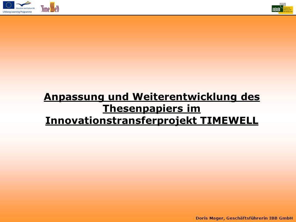 Doris Mager, Geschäftsführerin IBB GmbH Anpassung und Weiterentwicklung des Thesenpapiers im Innovationstransferprojekt TIMEWELL