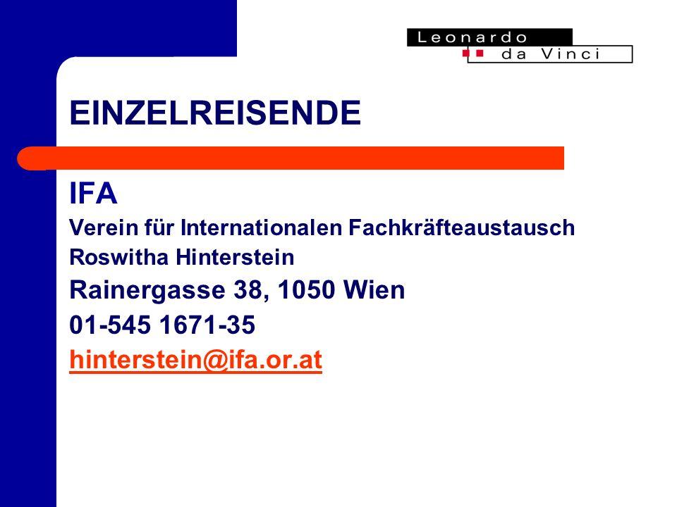 EINZELREISENDE IFA Verein für Internationalen Fachkräfteaustausch Roswitha Hinterstein Rainergasse 38, 1050 Wien 01-545 1671-35 hinterstein@ifa.or.at