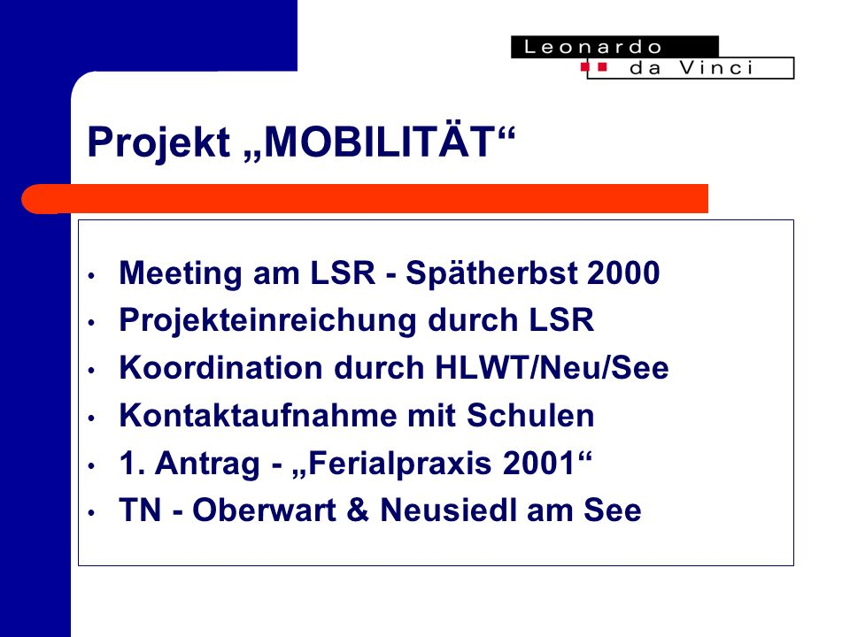 NATIONALAGENTUR Ö Leonardo da Vinci Schottengasse 4, A-1010 Wien Frau Naimi POLLAT 01-532 47 26 - 10 info@leonardodavinci.at www.leonardodavinci.at
