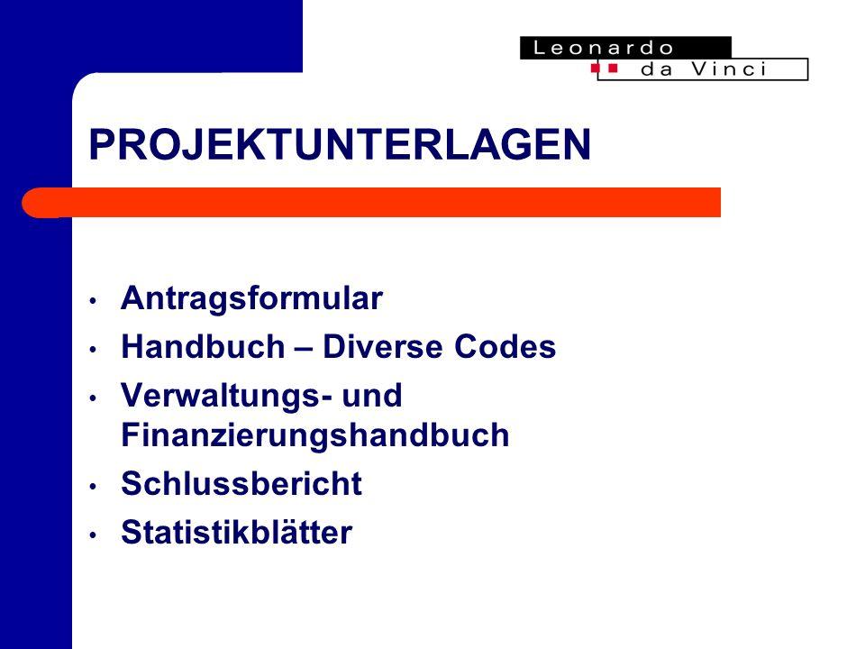 PROJEKTUNTERLAGEN Antragsformular Handbuch – Diverse Codes Verwaltungs- und Finanzierungshandbuch Schlussbericht Statistikblätter