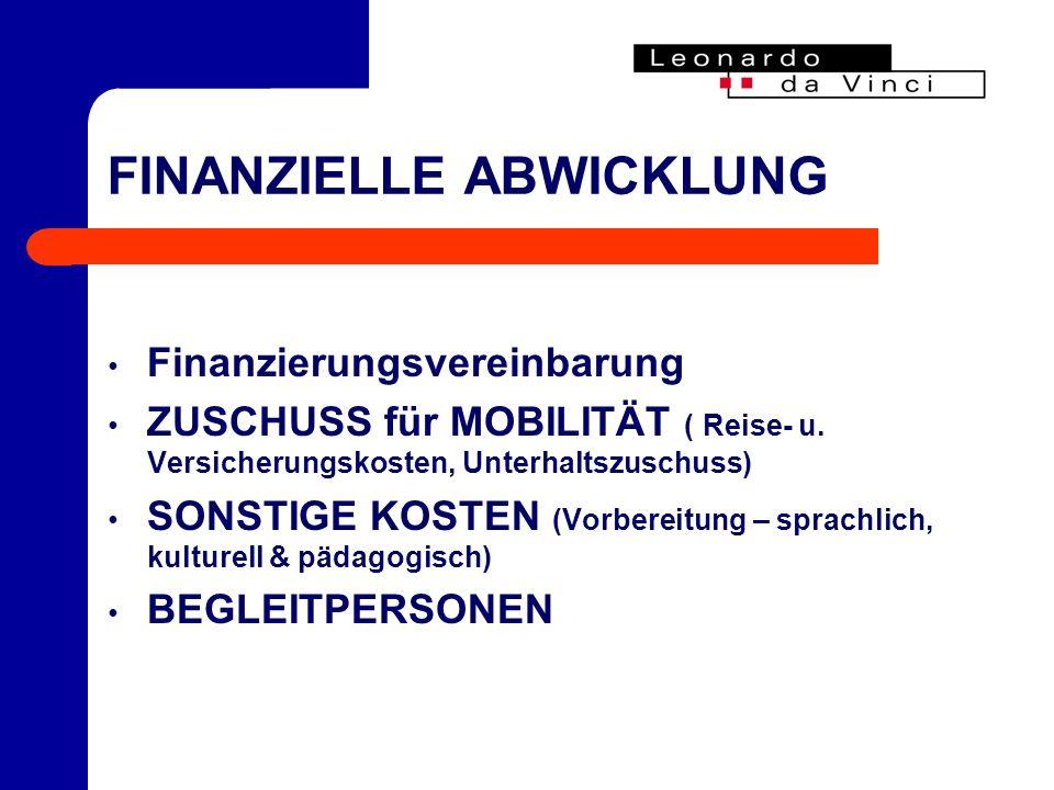 FINANZIELLE ABWICKLUNG Finanzierungsvereinbarung ZUSCHUSS für MOBILITÄT ( Reise- u.