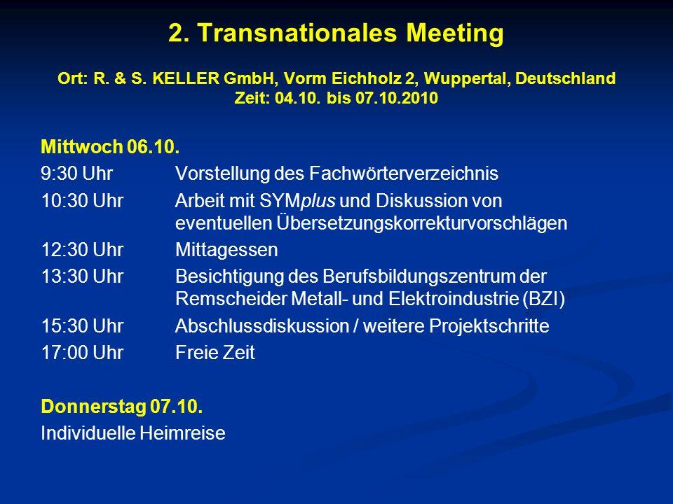 2. Transnationales Meeting Ort: R. & S. KELLER GmbH, Vorm Eichholz 2, Wuppertal, Deutschland Zeit: 04.10. bis 07.10.2010 Mittwoch 06.10. 9:30 UhrVorst