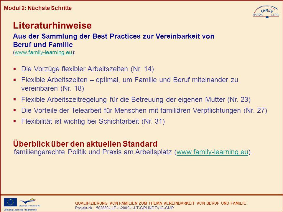 QUALIFIZIERUNG VON FAMILIEN ZUM THEMA VEREINBARKEIT VON BERUF UND FAMILIE Projekt-Nr.: 502889-LLP-1-2009-1-LT-GRUNDTVIG-GMP Literaturhinweise (www.family-learning.eu):www.family-learning.eu Die Vorzüge flexibler Arbeitszeiten (Nr.