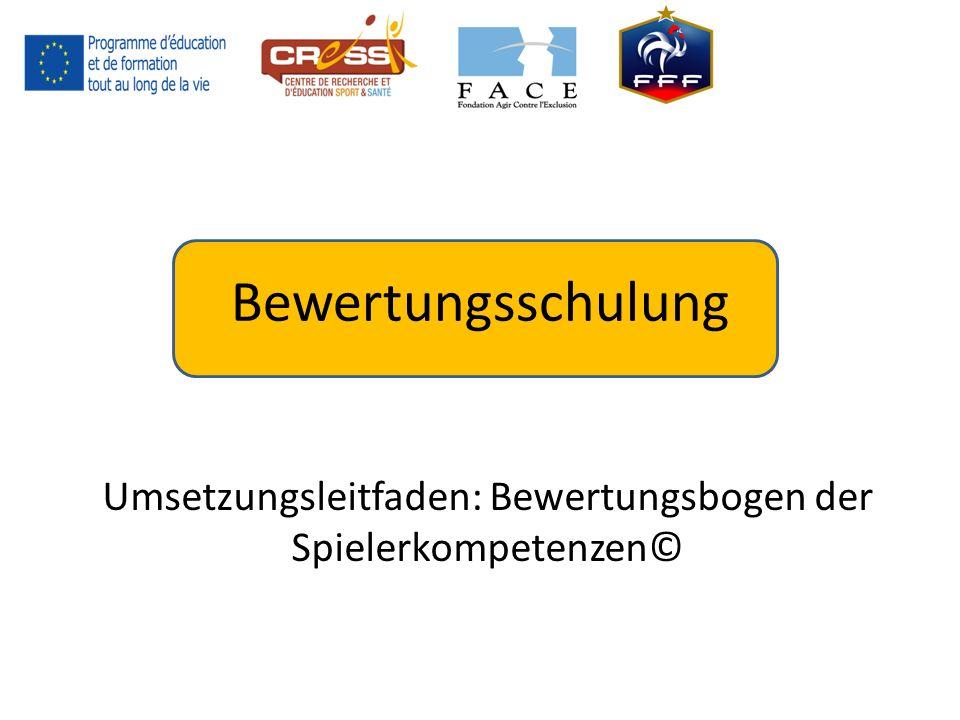Bewertungsschulung Umsetzungsleitfaden: Bewertungsbogen der Spielerkompetenzen©