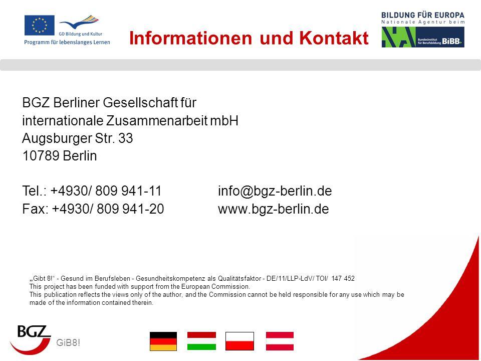 GiB8! Informationen und Kontakt BGZ Berliner Gesellschaft für internationale Zusammenarbeit mbH Augsburger Str. 33 10789 Berlin Tel.: +4930/ 809 941-1