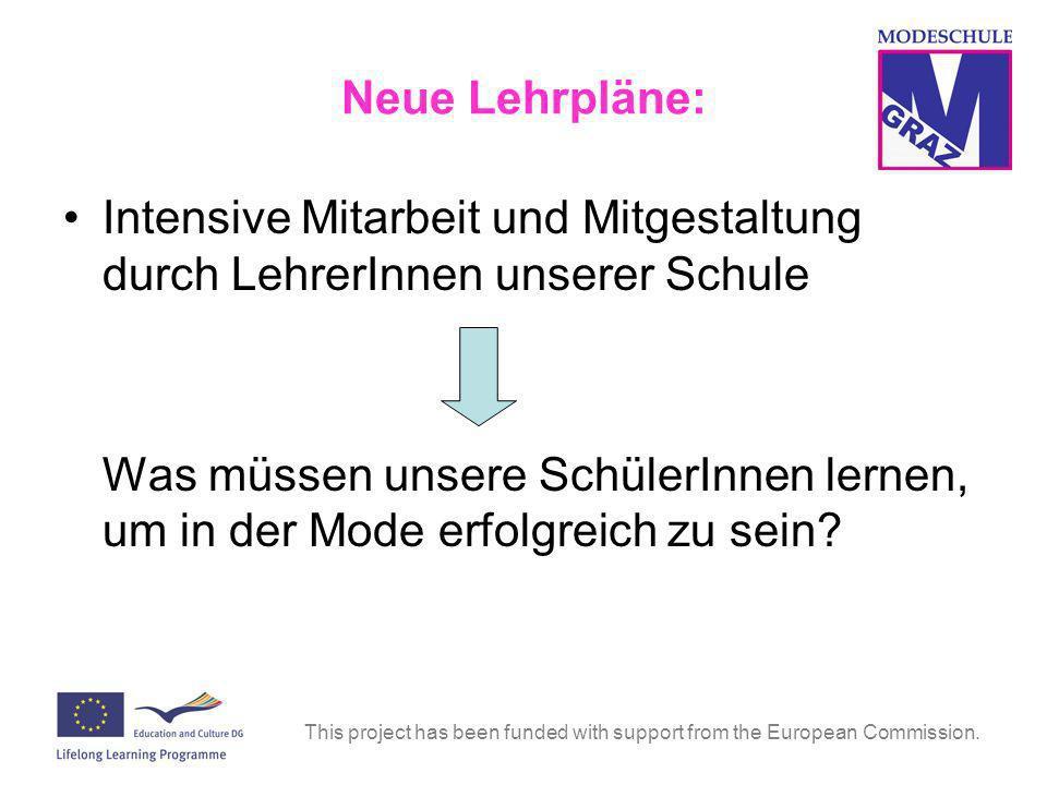 This project has been funded with support from the European Commission. Neue Lehrpläne: Intensive Mitarbeit und Mitgestaltung durch LehrerInnen unsere