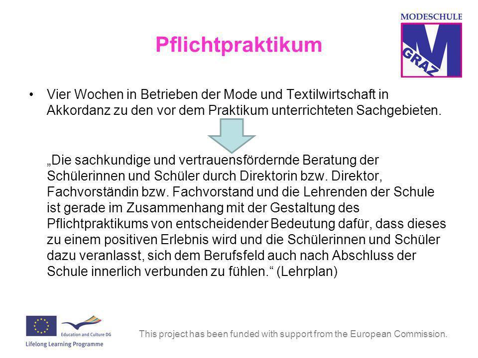 This project has been funded with support from the European Commission. Pflichtpraktikum Vier Wochen in Betrieben der Mode und Textilwirtschaft in Akk