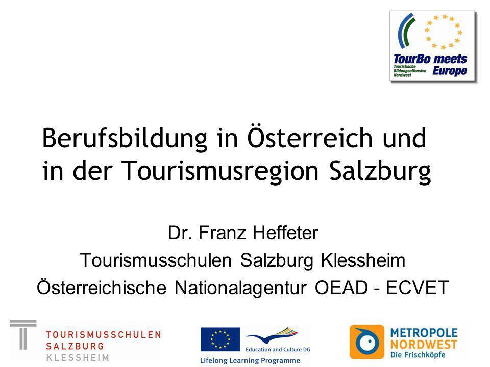 Berufsbildung in Österreich und in der Tourismusregion Salzburg Dr.