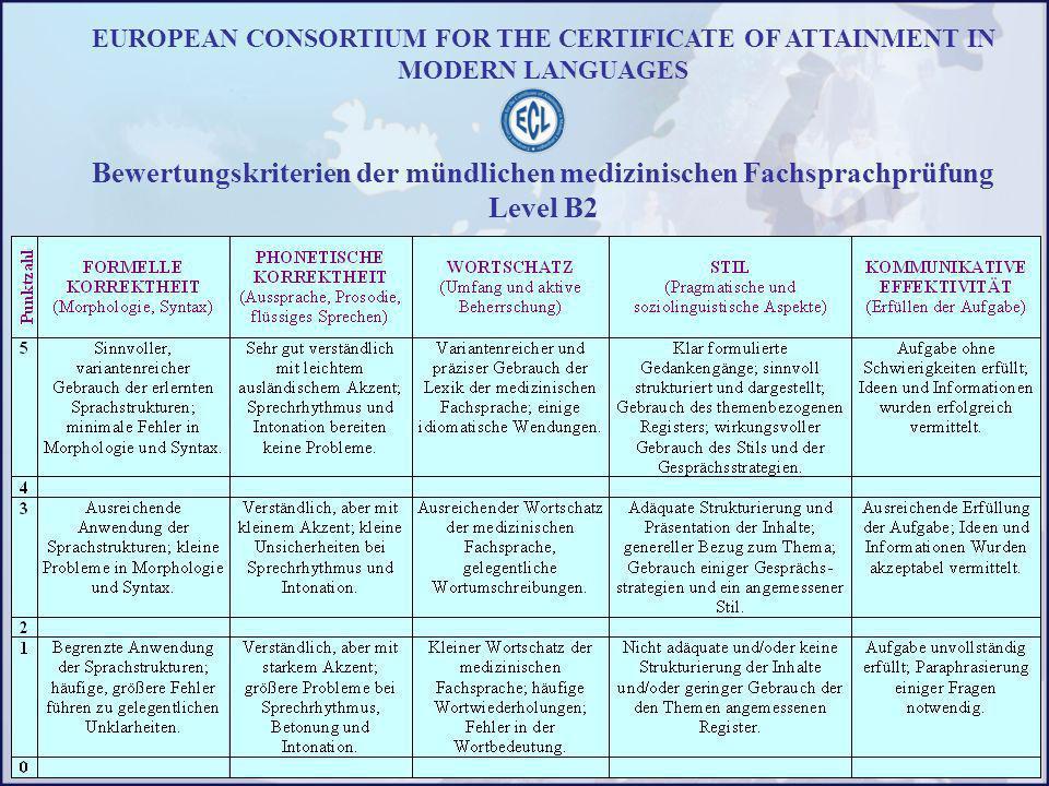 EUROPEAN CONSORTIUM FOR THE CERTIFICATE OF ATTAINMENT IN MODERN LANGUAGES Bewertungskriterien der mündlichen medizinischen Fachsprachprüfung Level B2