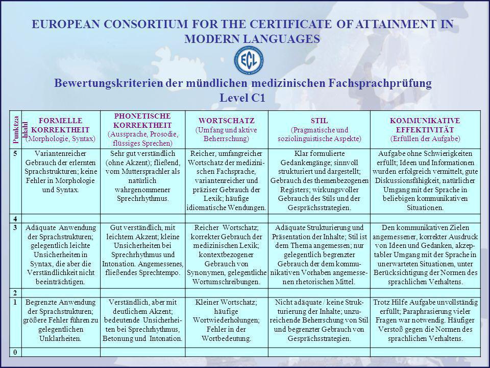 EUROPEAN CONSORTIUM FOR THE CERTIFICATE OF ATTAINMENT IN MODERN LANGUAGES Bewertungskriterien der mündlichen medizinischen Fachsprachprüfung Level C1