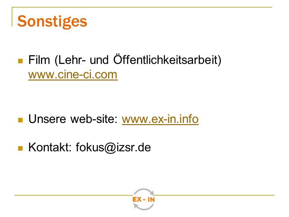 Sonstiges Film (Lehr- und Öffentlichkeitsarbeit) www.cine-ci.com www.cine-ci.com Unsere web-site: www.ex-in.infowww.ex-in.info Kontakt: fokus@izsr.de