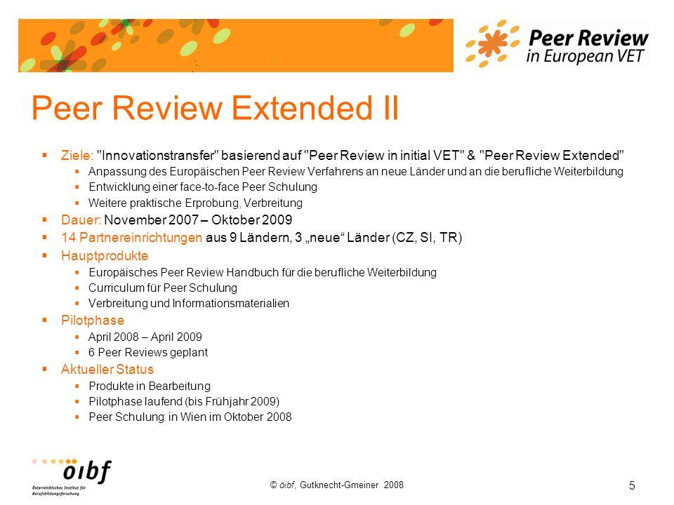 5 © öibf, Gutknecht-Gmeiner 2008 Peer Review Extended II Ziele: