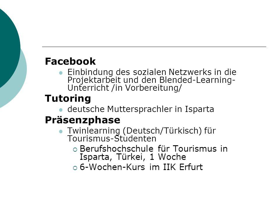 Facebook Einbindung des sozialen Netzwerks in die Projektarbeit und den Blended-Learning- Unterricht /in Vorbereitung/ Tutoring deutsche Muttersprachl