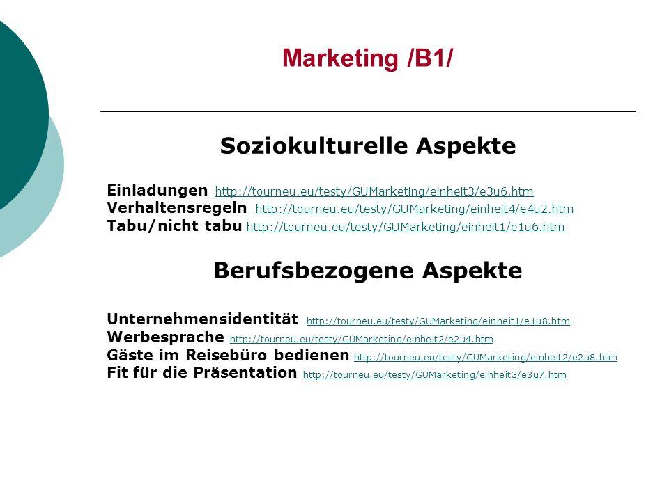 Marketing /B1/ Soziokulturelle Aspekte Einladungen http://tourneu.eu/testy/GUMarketing/einheit3/e3u6.htm http://tourneu.eu/testy/GUMarketing/einheit3/