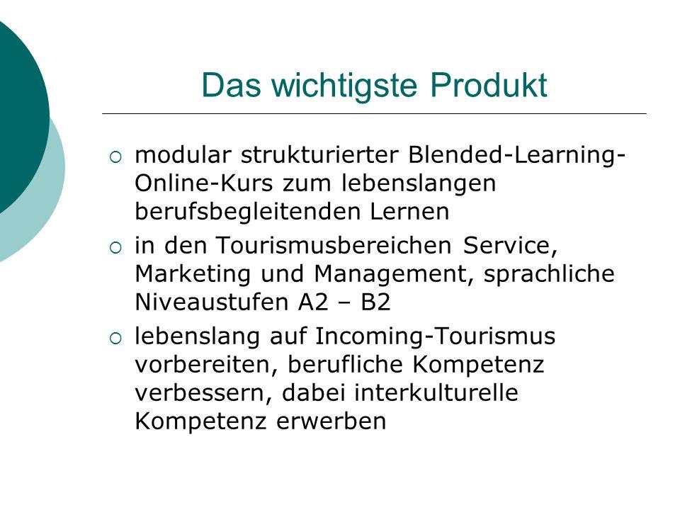 Lerner-Zielgruppe sprachliche und interkulturelle Fortbildung Service- und Marketingmitarbeiter, Manager im Tourismus der neuen EU- Länder