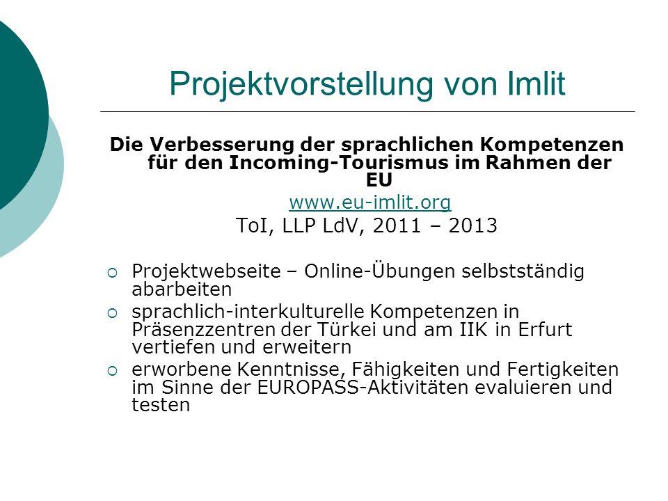 Projektvorstellung von Imlit Die Verbesserung der sprachlichen Kompetenzen für den Incoming-Tourismus im Rahmen der EU www.eu-imlit.org ToI, LLP LdV,