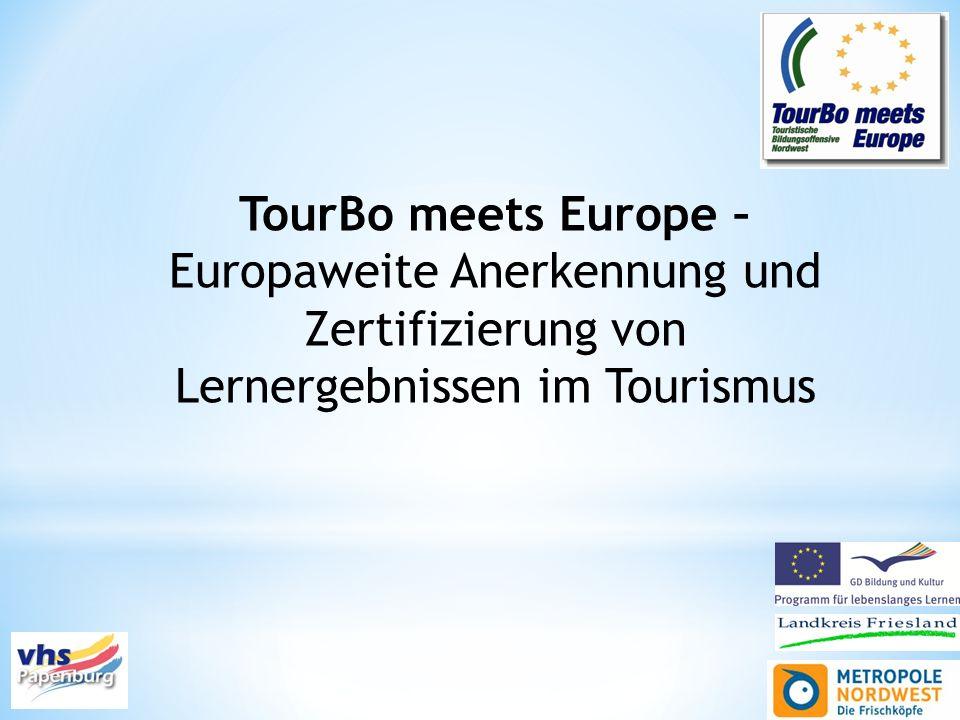 TourBo meets Europe – Europaweite Anerkennung und Zertifizierung von Lernergebnissen im Tourismus