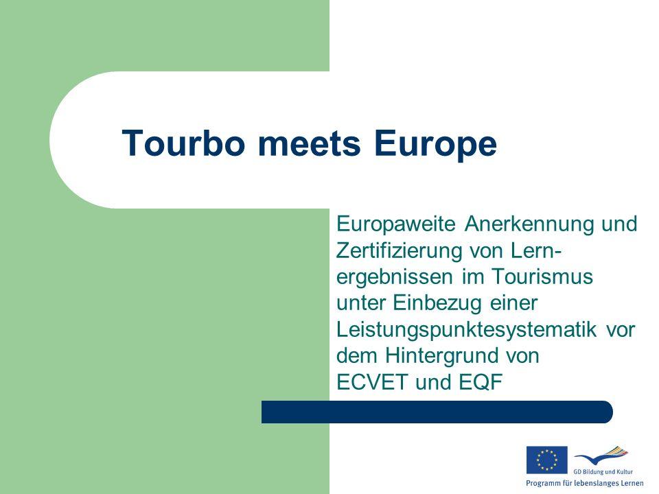 Tourbo meets Europe Europaweite Anerkennung und Zertifizierung von Lern- ergebnissen im Tourismus unter Einbezug einer Leistungspunktesystematik vor d
