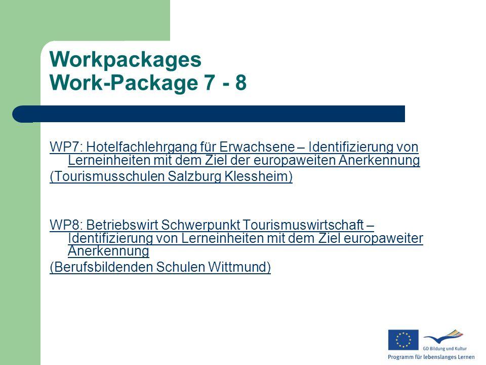 Workpackages Work-Package 7 - 8 WP7: Hotelfachlehrgang für Erwachsene – Identifizierung von Lerneinheiten mit dem Ziel der europaweiten Anerkennung (T