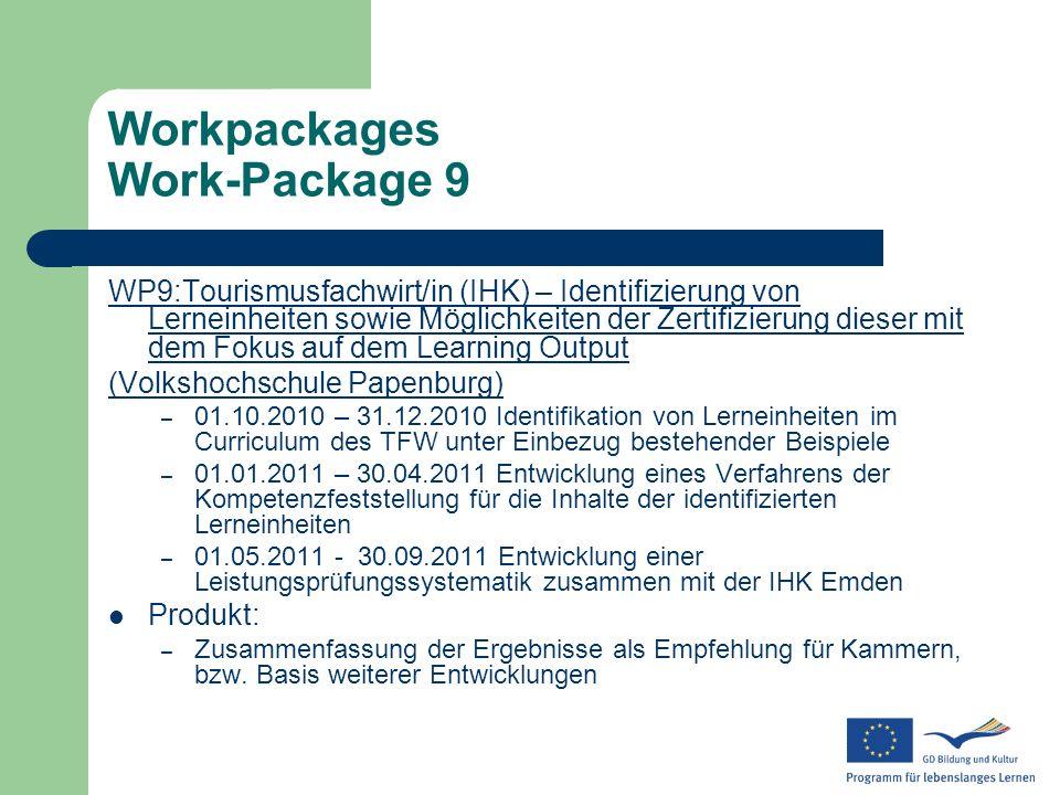 Workpackages Work-Package 9 WP9:Tourismusfachwirt/in (IHK) – Identifizierung von Lerneinheiten sowie Möglichkeiten der Zertifizierung dieser mit dem F