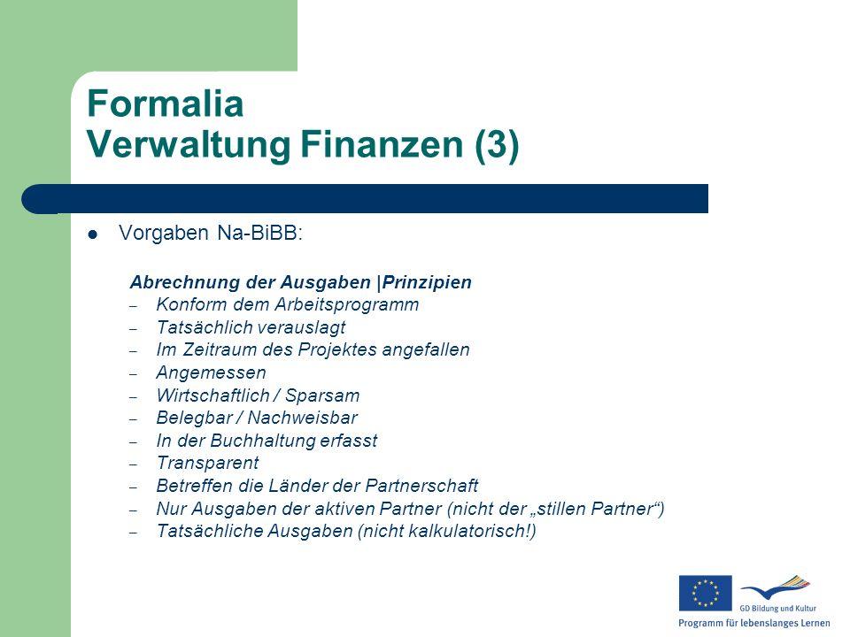 Formalia Verwaltung Finanzen (3) Vorgaben Na-BiBB: Abrechnung der Ausgaben |Prinzipien – Konform dem Arbeitsprogramm – Tatsächlich verauslagt – Im Zei