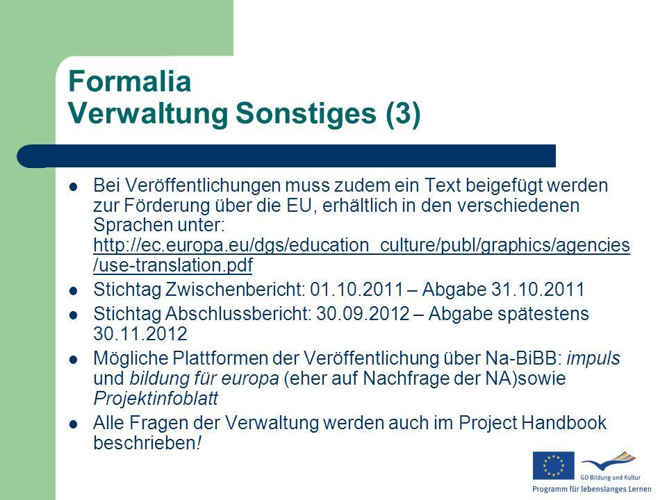 Formalia Verwaltung Sonstiges (3) Bei Veröffentlichungen muss zudem ein Text beigefügt werden zur Förderung über die EU, erhältlich in den verschieden