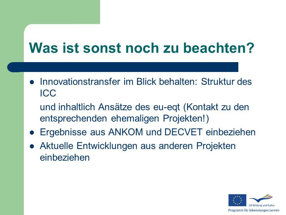 Was ist sonst noch zu beachten? Innovationstransfer im Blick behalten: Struktur des ICC und inhaltlich Ansätze des eu-eqt (Kontakt zu den entsprechend
