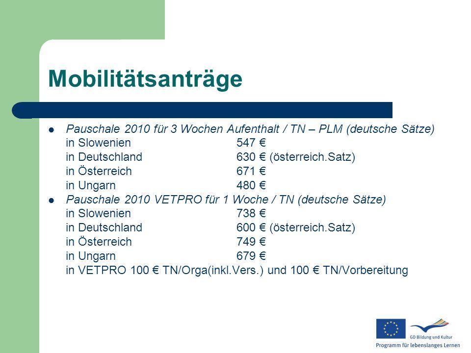 Mobilitätsanträge Pauschale 2010 für 3 Wochen Aufenthalt / TN – PLM (deutsche Sätze) in Slowenien547 in Deutschland630 (österreich.Satz) in Österreich