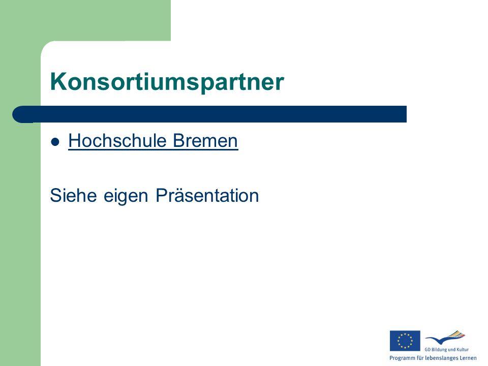 Konsortiumspartner Hochschule Bremen Siehe eigen Präsentation