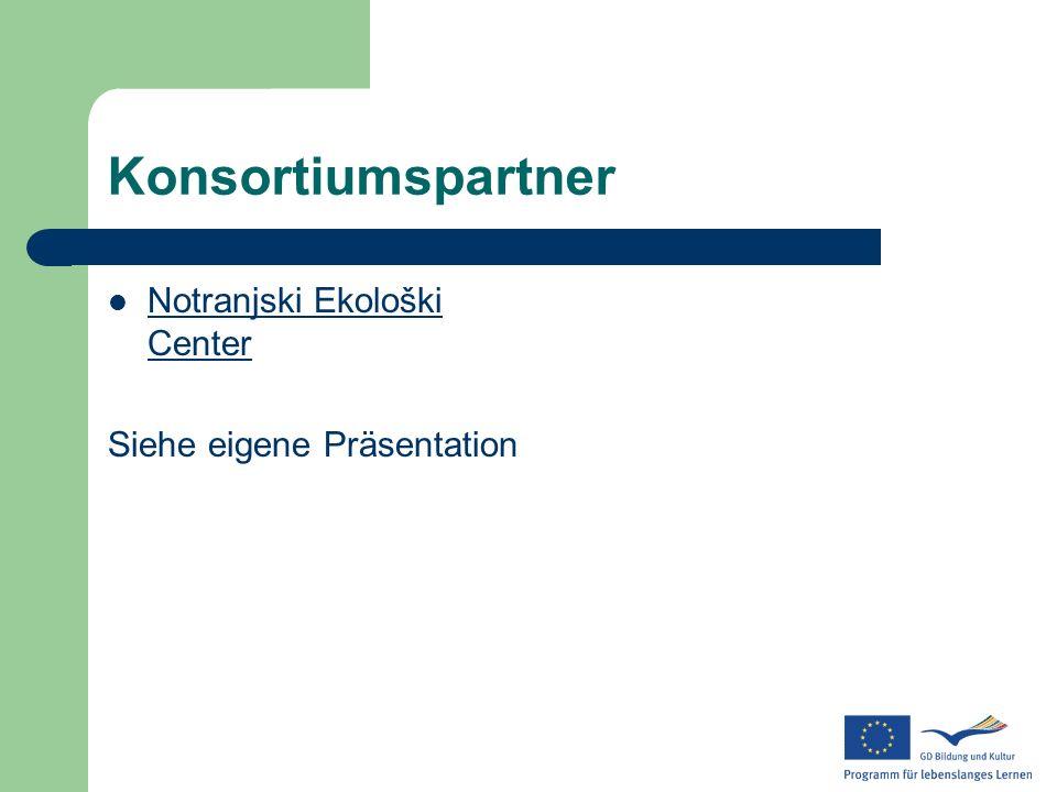 Konsortiumspartner Notranjski Ekološki Center Siehe eigene Präsentation